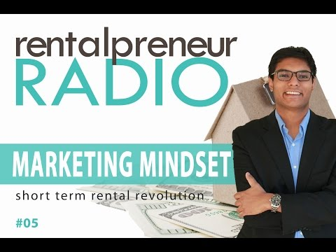 Marketing Mindset of a Rental Entrepreneur | Rentalpreneur Radio #05