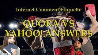 """Internet Comment Etiquette: """"Quora VS Yahoo! Answers"""""""