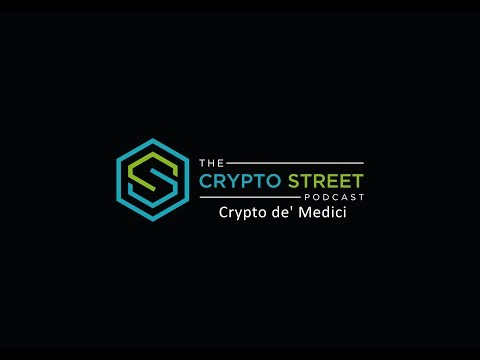 Crypto Street Podcast - Episode 5: Crypto de' Medici