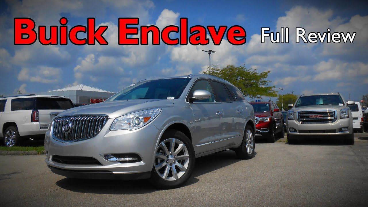 2017 Buick Enclave Full Review Convenience Leather Premium You