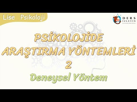 PSİKOLOJİDE ARAŞTIRMA YÖNTEMLERİ - 2 / DENEYSEL YÖNTEM
