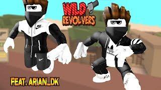 Roblox Wild Revolvers Feat. Arian_dK