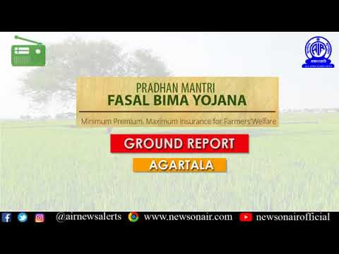 Pradhan Mantri Fasal Bima Yojana (PMFBY) :Ground Report from Agartala
