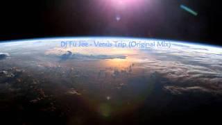 Dj Fu Jee - Venus Trip (Original Mix)