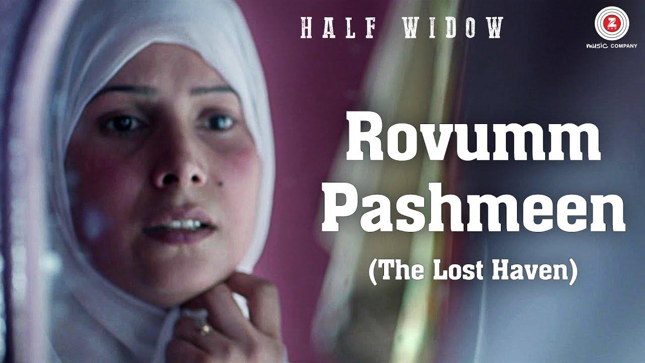 Rovumm Pashmeen (The Lost Haven) - Half Widow | Neelofar Hamid & Shahnawaz  Bhat | Dalip Langoo