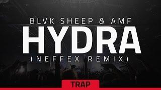 BLVK SHEEP &amp AMF - Hydra (NEFFEX Remix)