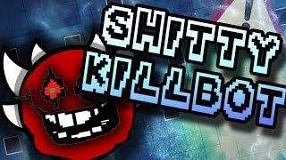 """SHITTY KILLBOT"" [EXTREME DEMON] 👿 by Someone69! - Geometry Dash 2.1 (No-Clip) 