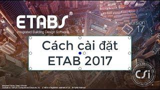 Cách cài đặt phần mềm ETAB 2017 miễn phí | có link tải full