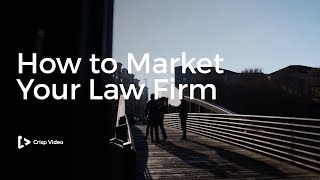 How to Market Your Law Firm | Legal Video Marketing | Crisp Video Group || Crisp Video(, 2017-01-05T19:56:14.000Z)