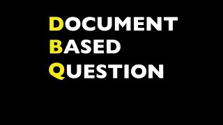 DBQ Part 3 - Body Paragraphs & Conclusion