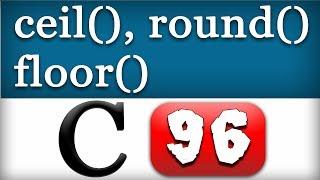 ceil, round, floor Math Functions in C Programming Language Video Tutorial
