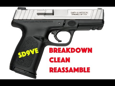 Smith & Wesson SD9VE breakdown, clean, and reassemble