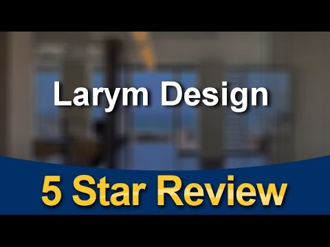 Larym Design Las Vegas Outstanding Five Star Review by DMerrill H.