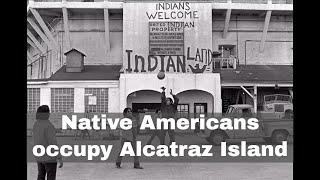 20th November 1969: Native Americans begin their occupation of Alcatraz Island