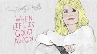 Dolly Parton - When Life Is Good Again (Audio)