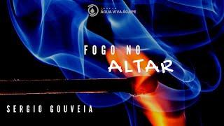 Fogo no altar - Sergio Gouveia