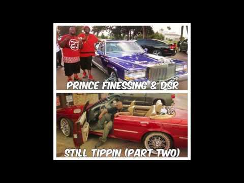 Prince Finessing - Still Tippin' (Part Two) ft. Big Tuck, Tum Tum, Fat Bastard