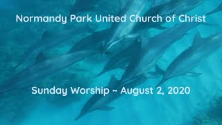 NPUCC Worship for Sunday, August 2nd, 2020