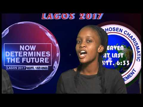 THE LORD'S CHOSEN INTERNATIONAL YOUTH PROGRAMME 2017, (NOW DETERMINES THE FUTURE)