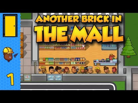 Another Brick in the Mall - Part 1: Commerce Commences. Let's Play Another Brick in the Mall