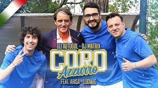 CORO AZZURRO (Gli Autogol, Dj Matrix feat.Arisa & Ludwig) - Official Video