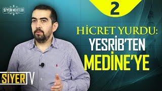 Hicret Yurdu: Yesrib'ten Medine'ye | Yrd. Doç. Dr. Mahmut Kelpetin (2. Ders)