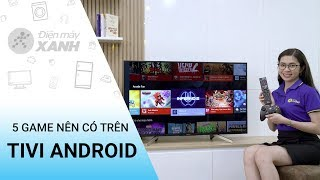 5 game cực hay để bạn cài lên tivi Android chơi xuyên Tết • Điện máy XANH