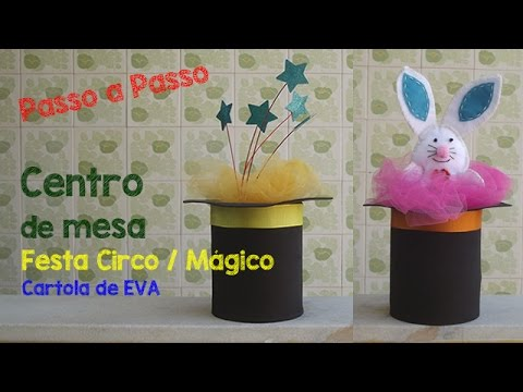 deb4a04ae7830 Como fazer  Cartola de Mágico - Centro de Mesa festa Circo - YouTube