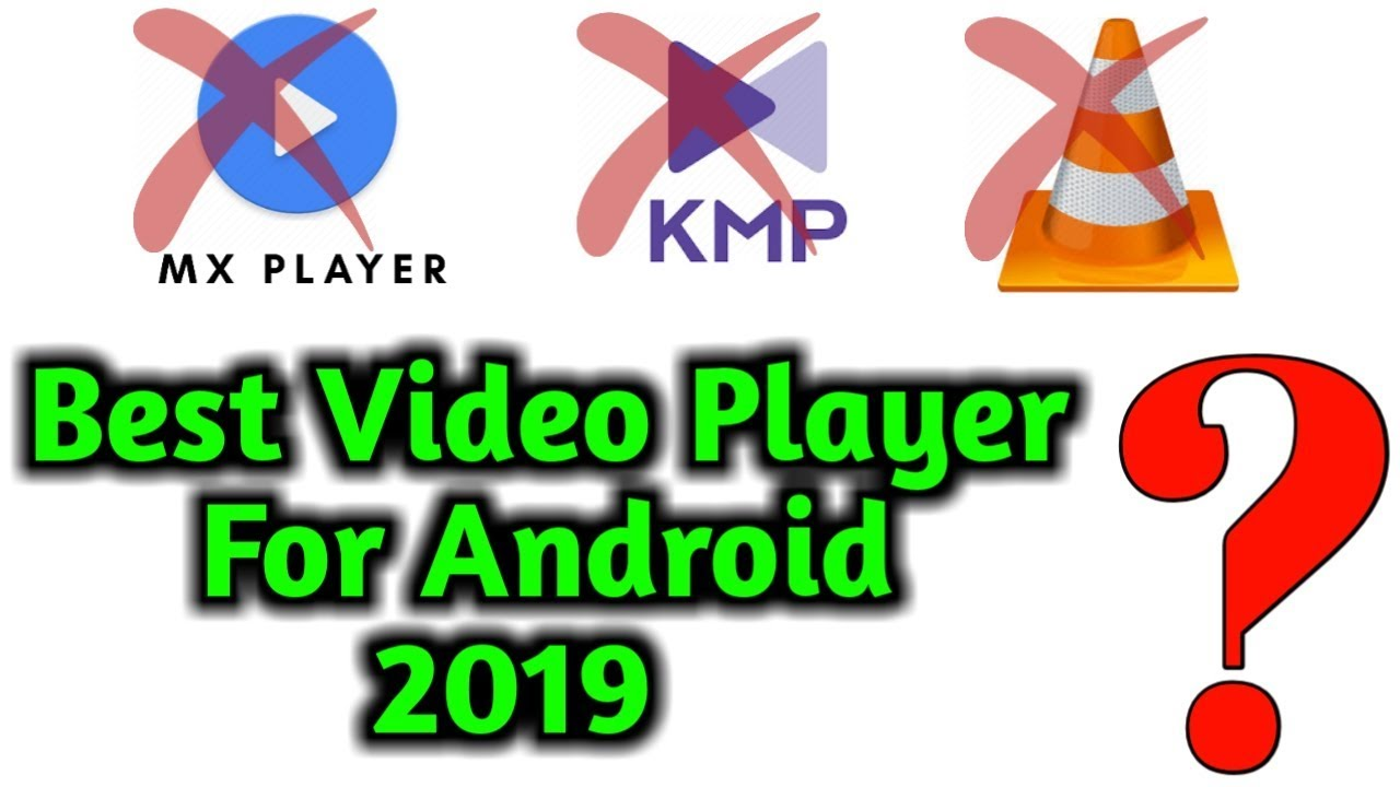 Best Video Player for Android 2019 - Must Try!