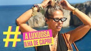 Conheça a Ilha de Capri - Viagem | Adriane Galisteu