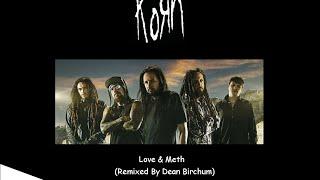 Korn - Love & Meth (Remixed By Dean Birchum) (2013)