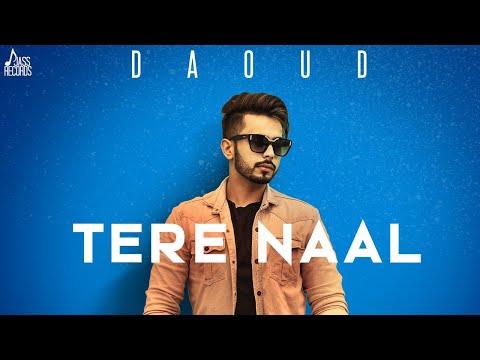 New Punjabi Songs 2018 | Tere naal | (Full HD) | Daoud |  Latest Punjabi Songs 2018 | Jass Records