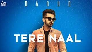 Tere naal - Daoud Mp3 Song Download