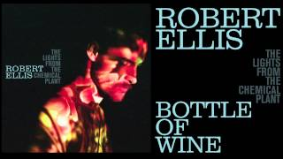 Watch Robert Ellis Bottle Of Wine video