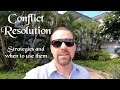 Conflict Resolution - Strategies and when to use them