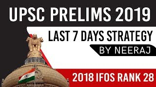 UPSC CSE Prelims 2019, Last 7 Days Strategy by Neeraj, How to score high marks? #UPSC2019Prelims