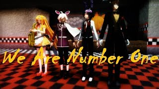 【MMD x FNaF】We Are Number One but it's a FNAF parody \\\Special for 730 subs and T.I///