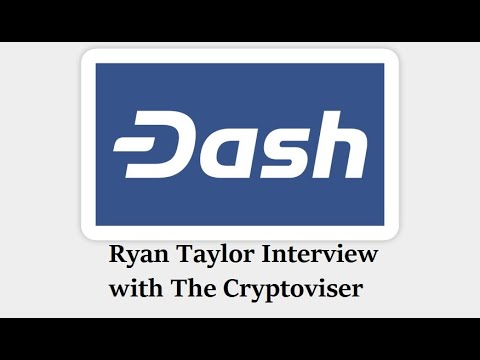 DASH Core's Ryan Taylor Interview with The Cryptoviser