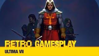 Retro GamesPlay: Ultima VII