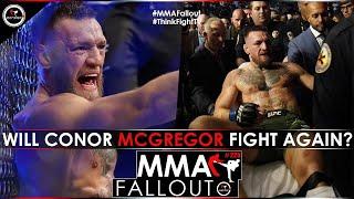 WILL CONOR MCGREGOR FIGHT AGAIN? | MMA Fallout Ep 225