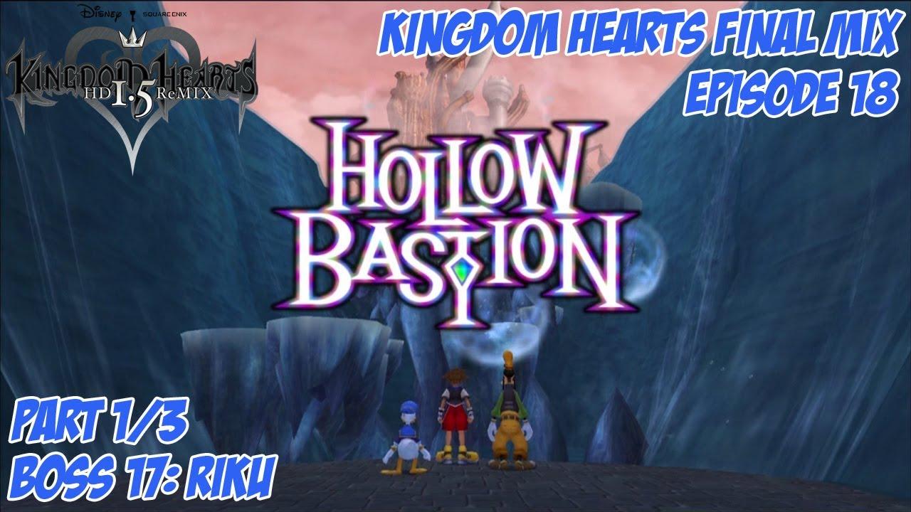 Kingdom Hearts 1 5 Remix Kingdom Hearts Final Mix Episode 18 Hollow Bastion Pt 1 3 Youtube