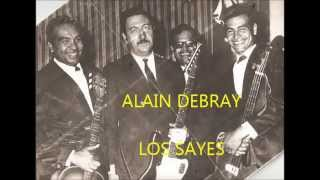 ALAIN DEBRAY -  VIDA MIA  - LOS SAYES -  PALOMITA BLANCA