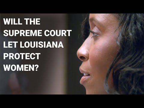 Will the Supreme Court Let Louisiana Protect Women?