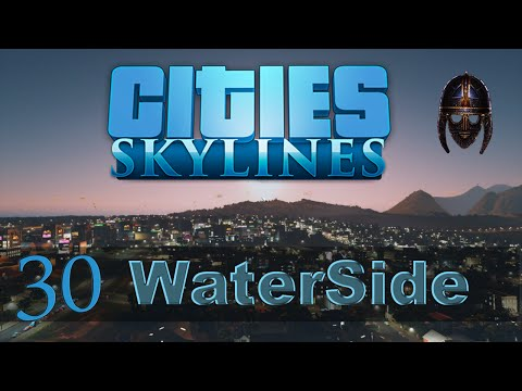 Cities Skylines :: Waterside : Part 30 Star Gazing