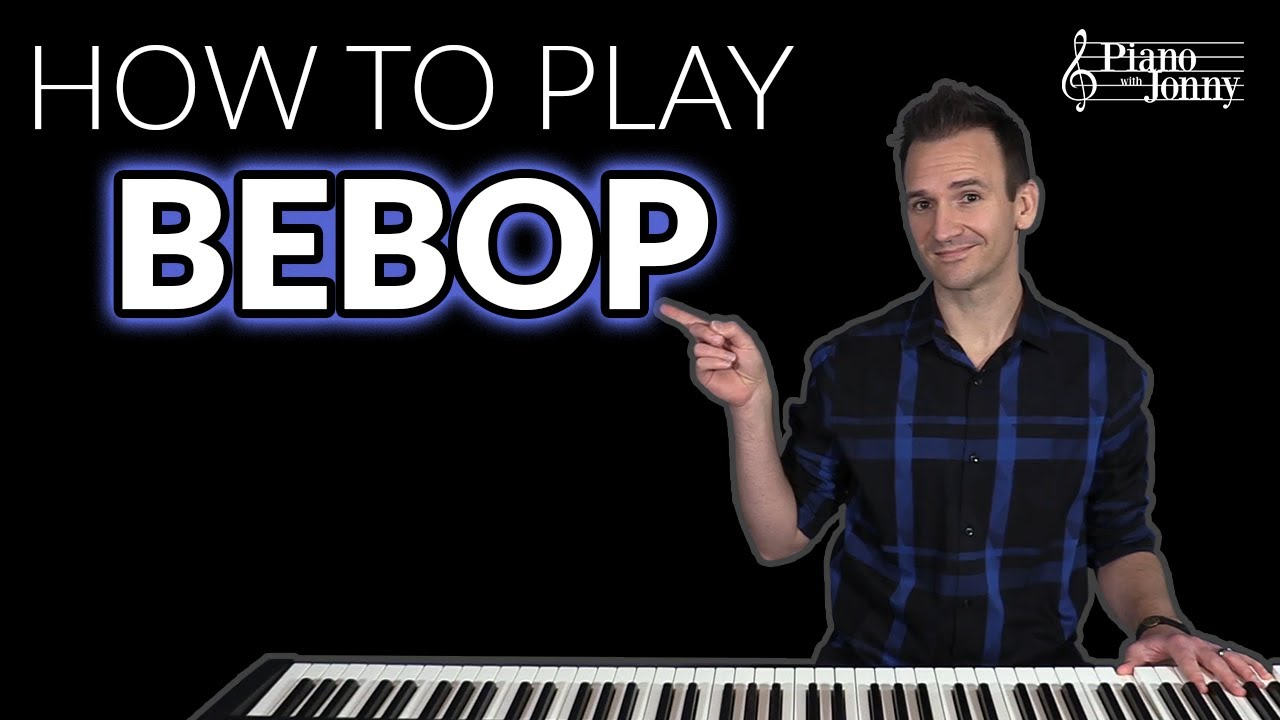 Download Wanna Play Bebop Piano? Start Here 🏁