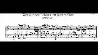 J.S. Bach - BWV 691 - Wer nur den lieben Gott lässt walten