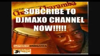 PASTOR CHARLES CHARAMBA LATEST-RINE MUNANA BY DJMAXO