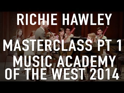 PART 1: Richie Hawley Masterclass, Music Academy of the West