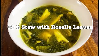 How to Cook Fish Stew with Roselle Leaves | Maas Tenga | Delicious Fish Stew Recipe