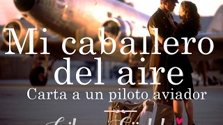 Carta a un piloto | Gilraen ✿